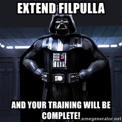 Darth Vader - Extend Filpulla And your Training will be complete!