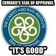 """Seal Of Approval - Edward's Seal of Approval """"It's good"""""""