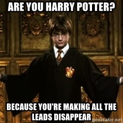 Harry Potter Come At Me Bro - are you harry potter? because you're making all the leads disappear