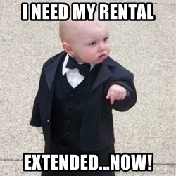 Mafia Baby - i need my rental extended...now!