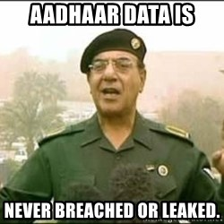 Iraqi Information Minister - Aadhaar data is  NEVER breached or leaked.