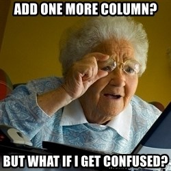 Internet Grandma Surprise - add one more column? but what if i get confused?