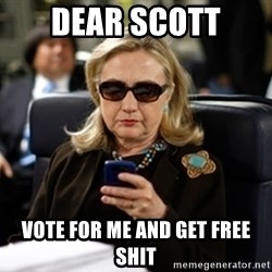 Hillary Clinton Texting - Dear Scott Vote for me and get free shit