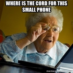 Internet Grandma Surprise - Where is the cord for this small phone