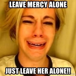 You Leave Jack Burton Alone - Leave Mercy alone Just leave her alone!!