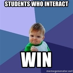 Success Kid - students who interact win