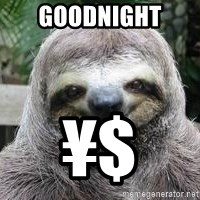 Sexual Sloth - Goodnight  ¥$