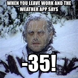 Frozen Jack - When you leave work and the weather app says -35!