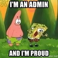 Ugly and i'm proud! - I'm an admin and I'm proud