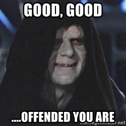 darth sidious mun - good, good ....offended you are