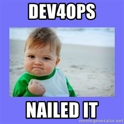 Baby fist - Dev4ops Nailed it