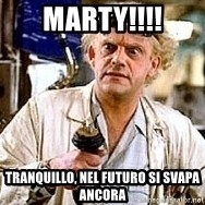 Doc Back to the future - Marty!!!! Tranquillo, nel futuro si svapa ancora
