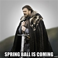 Game of Thrones - Spring ball is coming