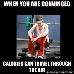 Annoying Gym Newbie - When you are convinced calories can travel through the air