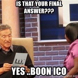 Maury Lie Detector - Is that your final answer??? Yes ..Boon ICO