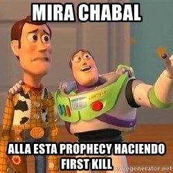 Consequences Toy Story - Mira chabal Alla esta Prophecy haciendo First Kill