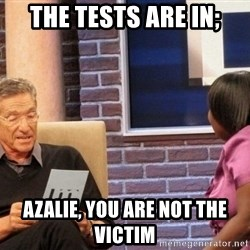 Maury Lie Detector - The tests are in; azalie, you are not the victim