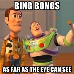Consequences Toy Story - Bing Bongs As far as the eye can see