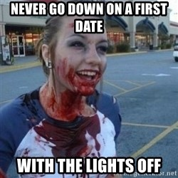 Scary Nympho - never go down on a first date with the lights off