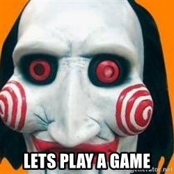 Jigsaw from saw evil - Lets Play a game