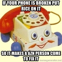 Sinister Phone - if your phone is broken put rice on it so it makes a azn person come to fix it
