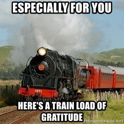 Success Train - Especially for you here's a train load of gratitude