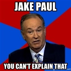 Bill O'Reilly Proves God - Jake Paul you can't explain that