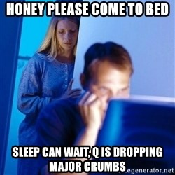 Redditors Wife - HONEY PLEASE COME TO BED SLEEP CAN WAIT, Q IS DROPPING MAJOR CRUMBS
