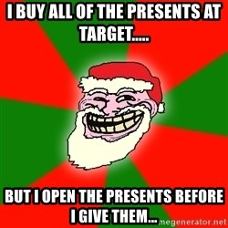 Santa Claus Troll Face - i buy all of the presents at Target..... but i open the presents before i give them...