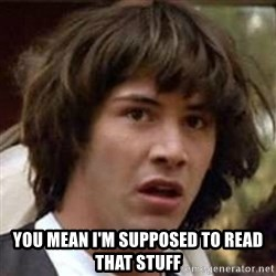 Conspiracy Keanu - You mean I'm supposed to read that stuff
