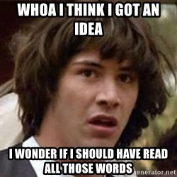 Conspiracy Keanu - Whoa I think I got an idea I wonder if I should have read all those words