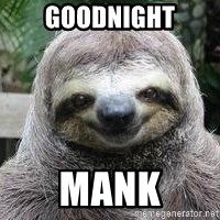 Sexual Sloth - Goodnight Mank