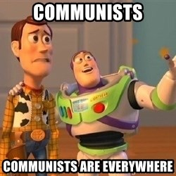 Consequences Toy Story - Communists Communists are everywhere