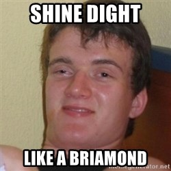 Stoner Stanley - shine dight like a briamond