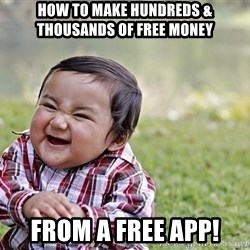 Evil smile child - How to make HUNDREDS & THOUSANDS of FREE MONEY  From A Free App!
