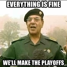 Baghdad Bob - Everything is fine We'll make the playoffs