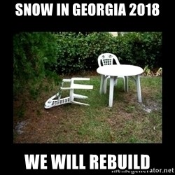 Lawn Chair Blown Over - SNOW IN GEORGIA 2018 WE WILL REBUILD