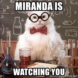 Science Cat - Miranda is watching you