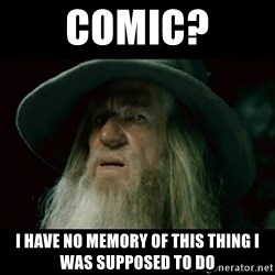 no memory gandalf - Comic? I have no memory of this thing I was supposed to do