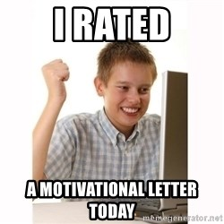 Computer kid - I rated a motivational letter today