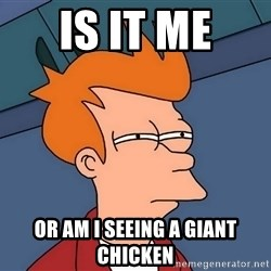 Futurama Fry - is it me or am i seeing a giant chicken