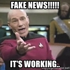 Captain Picard - FAKE NEWS!!!!! It's working..