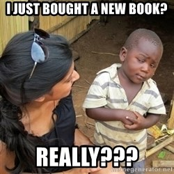 skeptical black kid - I just bought a new book? Really???