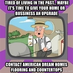 Pepperidge Farm Remembers FG - tired of living in the past... maybe it's time to give your home or bussiness an upgrade Contact American Dream Homes Flooring and Countertops