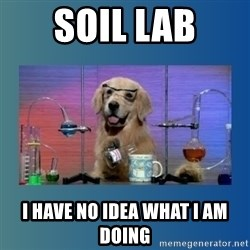 Chemistry Dog - soil lab i have no idea what i am doing