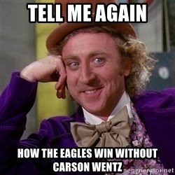 Willy Wonka - Tell me again How the Eagles win without Carson Wentz