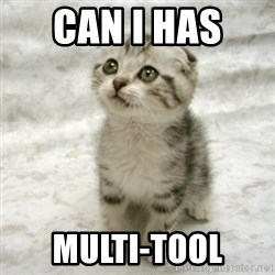 Can haz cat - CAN I HAS  Multi-tool