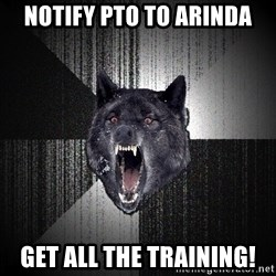 Insanity Wolf - Notify PTO to Arinda Get all the training!