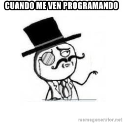 Feel Like A Sir - Cuando me ven programando