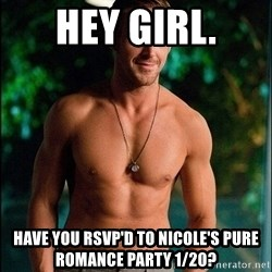 ryan gosling overr - Hey girl. Have you RSVP'd to Nicole's Pure Romance party 1/20?